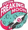To The Freaking Moon